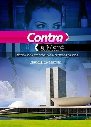 Contra a Maré, as crônicas da acompanhante Cláudia De Marchi em Brasilia
